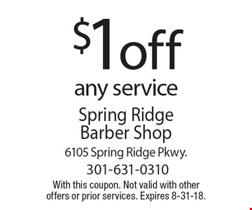 $1 off any service. With this coupon. Not valid with other offers or prior services. Expires 8-31-18.
