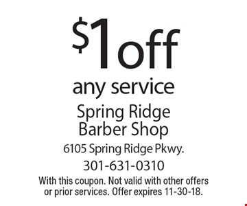 $1off any service. With this coupon. Not valid with other offers or prior services. Offer expires 11-30-18.