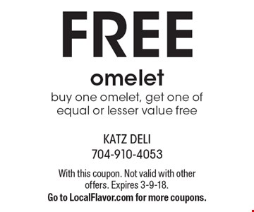 FREE omeletbuy one omelet, get one of equal or lesser value free. With this coupon. Not valid with other offers. Expires 3-9-18. Go to LocalFlavor.com for more coupons.