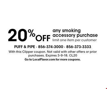 20% Off any smoking accessory purchase. Limit one item per customer. With this Clipper coupon. Not valid with other offers or prior purchases. Expires 3-9-18. CL20 Go to LocalFlavor.com for more coupons.