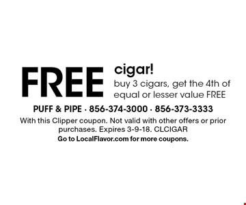 FREE cigar! Buy 3 cigars, get the 4th of equal or lesser value FREE. With this Clipper coupon. Not valid with other offers or prior purchases. Expires 3-9-18. CLCIGAR Go to LocalFlavor.com for more coupons.