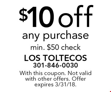 $10 off any purchase min. $50 check. With this coupon. Not valid with other offers. Offer expires 3/31/18.