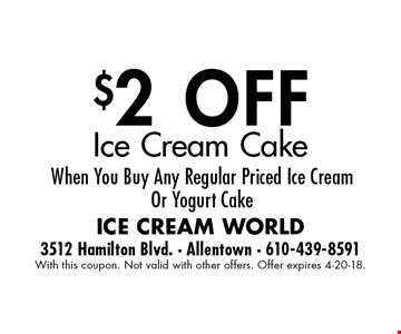 $2 OFF Ice Cream Cake When You Buy Any Regular Priced Ice Cream Or Yogurt Cake. With this coupon. Not valid with other offers. Offer expires 4-20-18.