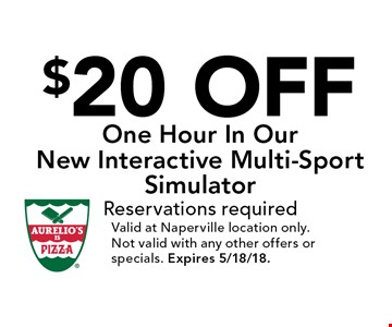 $20 Off One Hour In Our New Interactive Multi-Sport Simulator. Reservations required. Valid at Naperville location only. Not valid with any other offers or specials. Expires 5/18/18.