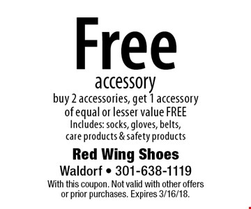 Free accessory. Buy 2 accessories, get 1 accessory of equal or lesser value FREE Includes: socks, gloves, belts, care products & safety products. With this coupon. Not valid with other offers or prior purchases. Expires 3/16/18.