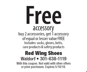 Free accessory buy 2 accessories, get 1 accessory of equal or lesser value FREE Includes: socks, gloves, belts, care products & safety products. With this coupon. Not valid with other offers or prior purchases. Expires 5/18/18.