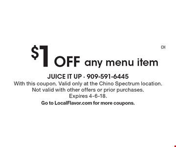 $1 Off any menu item. With this coupon. Valid only at the Chino Spectrum location. Not valid with other offers or prior purchases. Expires 4-6-18.Go to LocalFlavor.com for more coupons.