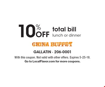 10% Off total bill lunch or dinner. With this coupon. Not valid with other offers. Expires 5-25-18. Go to LocalFlavor.com for more coupons.