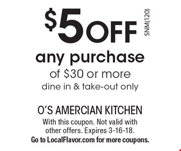 $5 OFF any purchase of $30 or more, dine in & take-out only. With this coupon. Not valid with other offers. Expires 3-16-18. Go to LocalFlavor.com for more coupons.