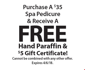 Free Hand Paraffin & $5 Gift Certificate! Purchase A $35 Spa Pedicure & Receive A FREE Hand Paraffin & $5 Gift Certificate! Cannot be combined with any other offer. Expires 4/6/18.