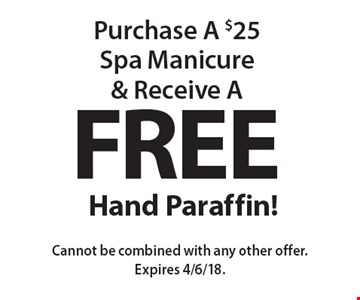Free Hand Paraffin! Purchase A $25 Spa Manicure & Receive A FREE Hand Paraffin! Cannot be combined with any other offer. Expires 4/6/18.