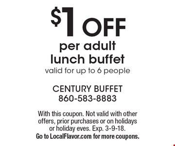 $1 OFF per adult lunch buffet valid for up to 6 people. With this coupon. Not valid with other offers, prior purchases or on holidays or holiday eves. Exp. 3-9-18. Go to LocalFlavor.com for more coupons.