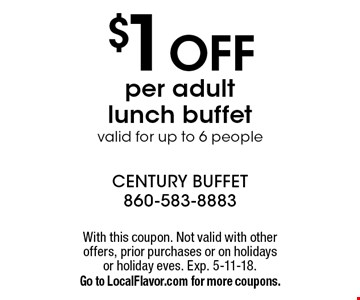 $1 OFF per adult lunch buffet valid for up to 6 people. With this coupon. Not valid with other offers, prior purchases or on holidays or holiday eves. Exp. 5-11-18. Go to LocalFlavor.com for more coupons.
