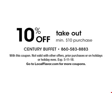 10% OFF take out min. $10 purchase . With this coupon. Not valid with other offers, prior purchases or on holidays or holiday eves. Exp. 5-11-18. Go to LocalFlavor.com for more coupons.