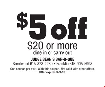 $5 off $20 or more dine in or carry out. One coupon per visit. With this coupon. Not valid with other offers. Offer expires 3-9-18.