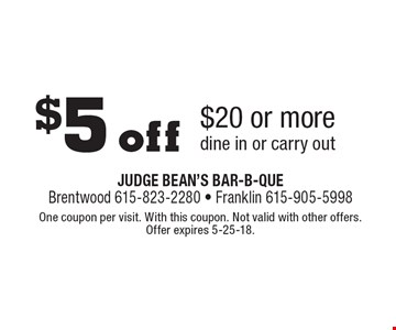 $5 off $20 or more. Dine in or carry out. One coupon per visit. With this coupon. Not valid with other offers. Offer expires 5-25-18.