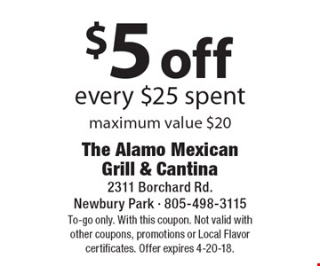 $5 off every $25 spent - maximum value $20. To-go only. With this coupon. Not valid with other coupons, promotions or Local Flavor certificates. Offer expires 4-20-18.