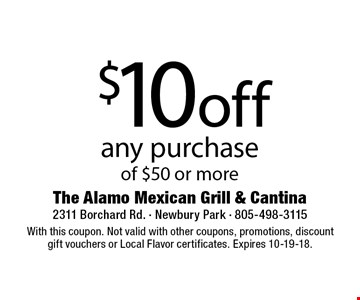 $10off any purchase of $50 or more. With this coupon. Not valid with other coupons, promotions, discount gift vouchers or Local Flavor certificates. Expires 10-19-18.