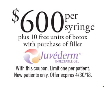 $600 Juvederm plus 10 free units of botoxwith purchase of filler. With this coupon. Limit one per patient. New patients only. Offer expires 4/30/18.
