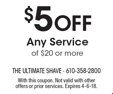 $5 Off Any Service of $20 or more. With this coupon. Not valid with other offers or prior services. Expires 4-6-18.