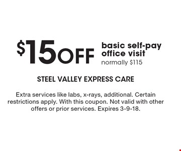 $15 off basic self-pay office visit. Normally $115. Extra services like labs, x-rays, additional. Certain restrictions apply. With this coupon. Not valid with other offers or prior services. Expires 3-9-18.
