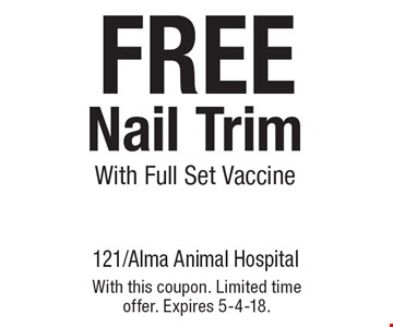 FREE Nail Trim With Full Set Vaccine. With this coupon. Limited time offer. Expires 5-4-18.