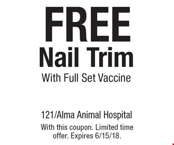 FREE Nail Trim With Full Set Vaccine. With this coupon. Limited time offer. Expires 6/15/18.