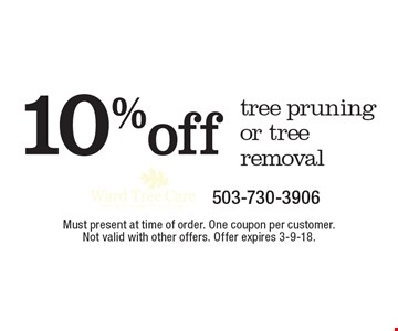 10% off tree pruning or tree removal. Must present at time of order. One coupon per customer. Not valid with other offers. Offer expires 3-9-18.