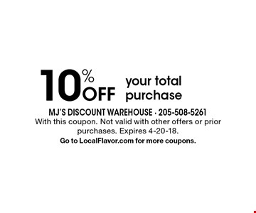 10% Off your total purchase. With this coupon. Not valid with other offers or prior purchases. Expires 4-20-18. Go to LocalFlavor.com for more coupons.
