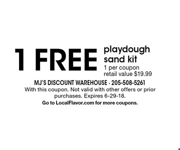 1 FREEplaydough sand kit 1 per coupon  retail value $19.99. With this coupon. Not valid with other offers or prior purchases. Expires 6-29-18. Go to LocalFlavor.com for more coupons.
