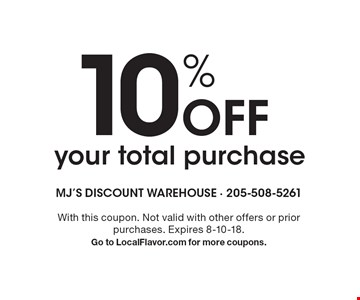 10% Off your total purchase. With this coupon. Not valid with other offers or prior purchases. Expires 8-10-18. Go to LocalFlavor.com for more coupons.