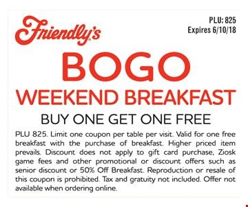 BOGO Weekend Breakfast. Buy one get one free. Expires 6/10/18