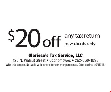 $20 off any tax return. New clients only. With this coupon. Not valid with other offers or prior purchases. Offer expires 10/15/18.
