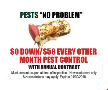 Pest control for $58 every other month with annual contract.