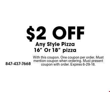 $2 OFF Any Style Pizza 16