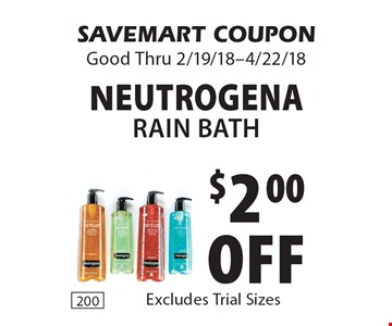 $2.00 off Neutrogena Rain Bath. SAVEMART COUPON Good Thru 2/19/18-4/22/18