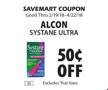 50¢ off Alcon Systane Ultra. SAVEMART COUPON Good Thru 2/19/18-4/22/18