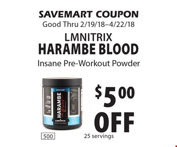 $5.00 off LMNitrix Harambe Blood. SAVEMART COUPON Good Thru 2/19/18-4/22/18