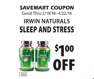 $1.00 off Irwin Naturals Sleep And Stress. SAVEMART COUPON Good Thru 2/19/18-4/22/18
