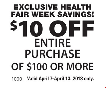 Exclusive Health Fair Week Savings! $10 off entire purchase of $100 or more. Valid April 7-April 13, 2018 only.