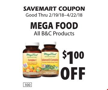 $1.00 off mega food All B&C Products. SAVEMART COUPON Good Thru 2/19/18-4/22/18