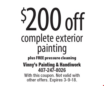 $200 OFF complete exterior painting plus FREE pressure cleaning. With this coupon. Not valid with other offers. Expires 3-9-18.
