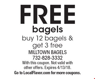 FREE bagels. Buy 12 bagels & get 3 free. With this coupon. Not valid with other offers. Expires 4/13/18. Go to LocalFlavor.com for more coupons.