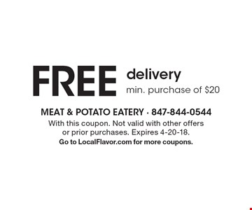 Free delivery. Min. purchase of $20. With this coupon. Not valid with other offers or prior purchases. Expires 4-20-18. Go to LocalFlavor.com for more coupons.
