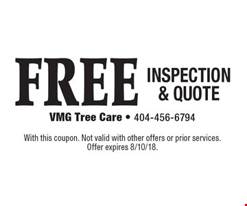 FREE INSPECTION & QUOTE. With this coupon. Not valid with other offers or prior services. Offer expires 8/10/18.