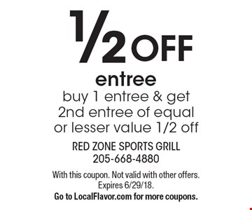 1/2 OFF entree. buy 1 entree & get 2nd entree of equal or lesser value 1/2 off. With this coupon. Not valid with other offers. Expires 6/29/18. Go to LocalFlavor.com for more coupons.