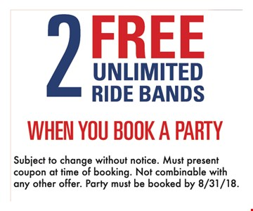 2 Free Unlimited Ride Bands when you book a a party