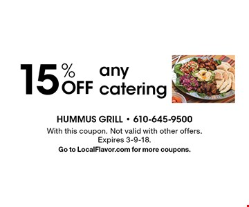 15% OFF any catering. With this coupon. Not valid with other offers. Expires 3-9-18. Go to LocalFlavor.com for more coupons.