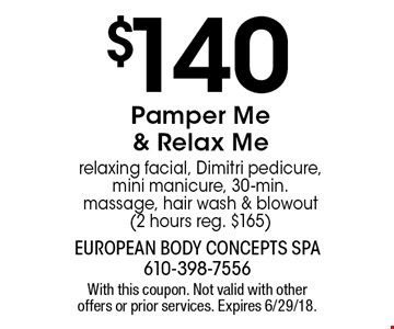 $140 Pamper Me & Relax Me relaxing facial, Dimitri pedicure, mini manicure, 30-min. massage, hair wash & blowout (2 hours reg. $165). With this coupon. Not valid with other offers or prior services. Expires 6/29/18.