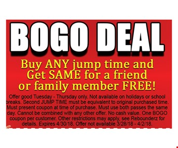 Buy Any Jump Time And Get Same For A Friend Or Family Member Free! Offer not available 3/28/18 - 4/2/18